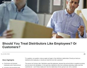 Should You Treat Distributors Like Employees? Or Customers?